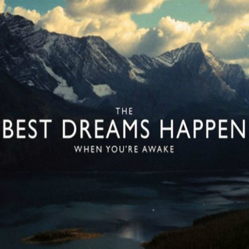 52770-The-Best-Dreams-Happen-When-You-Are-Awake