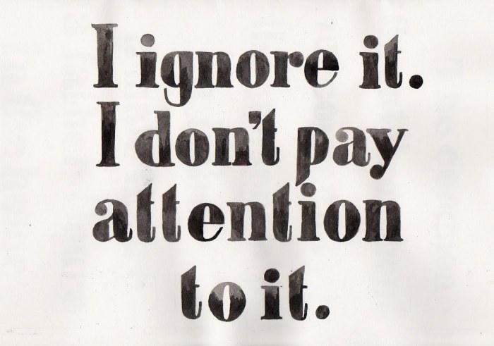 i ignore it